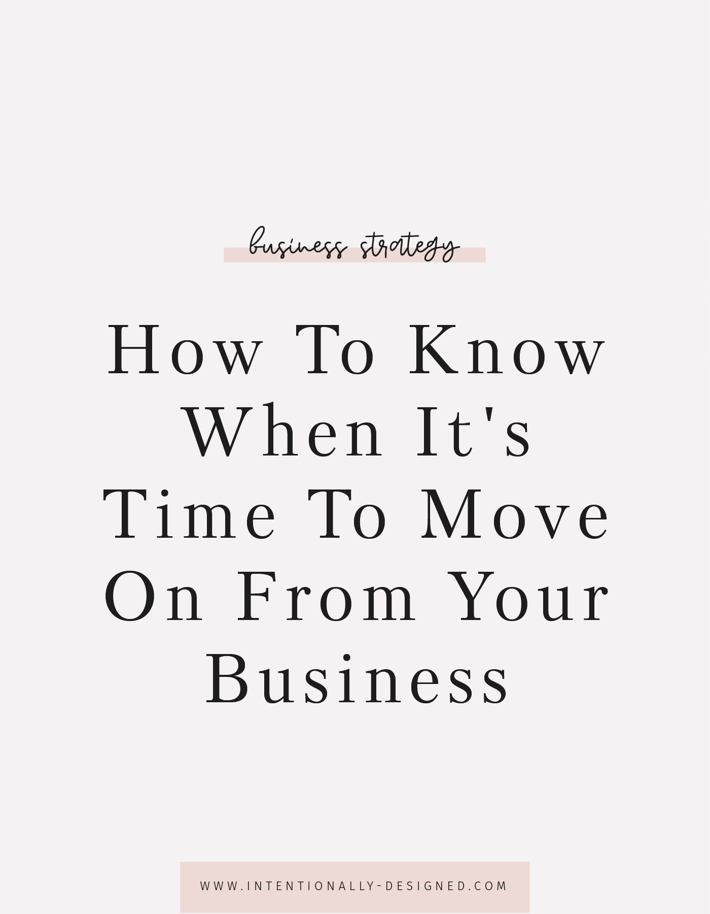 How To Know When It's Time To Move On From Your Business