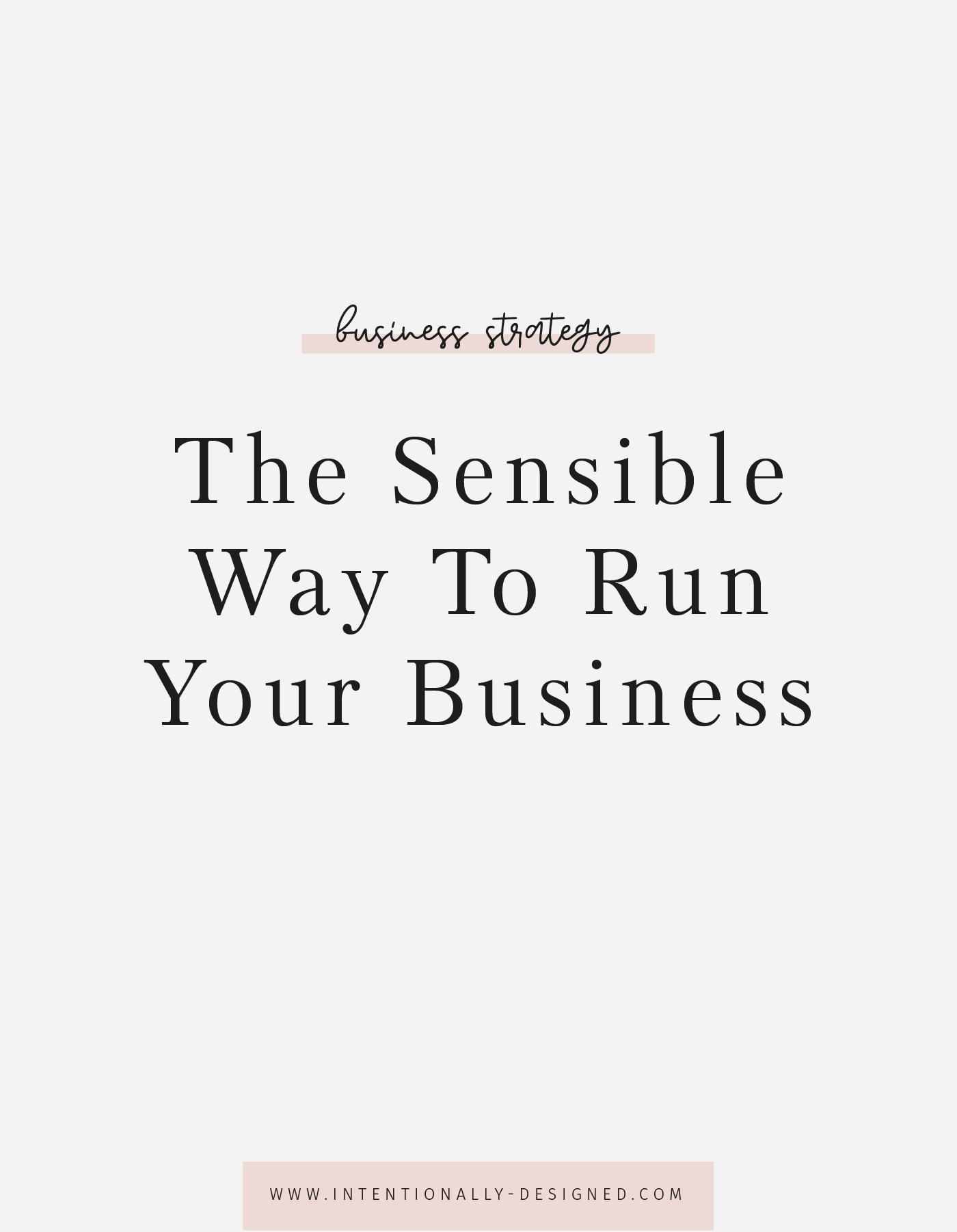 The Sensible Way To Run Your Business