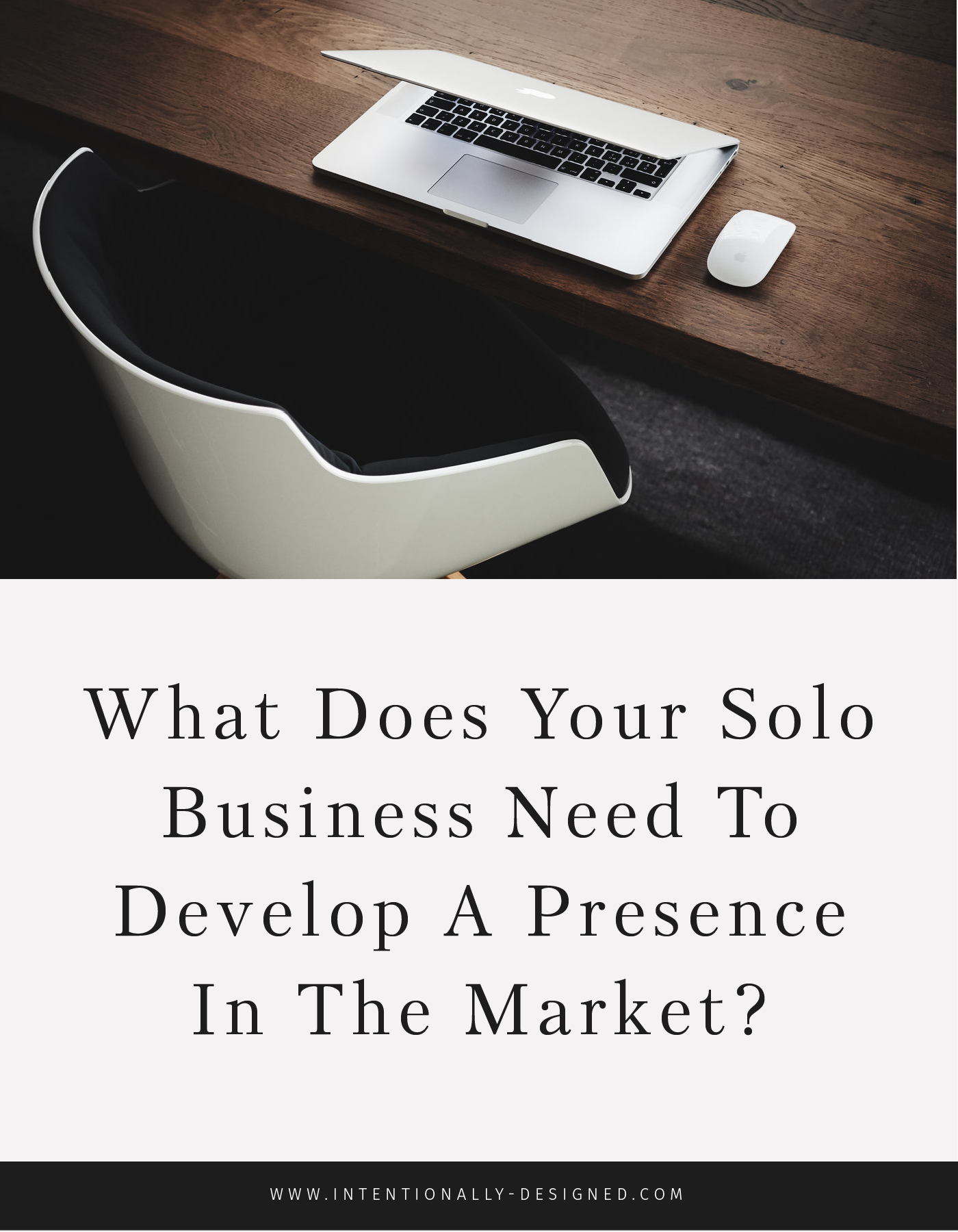 What Does Your Solo Business Need To Develop A Presence In The Market?