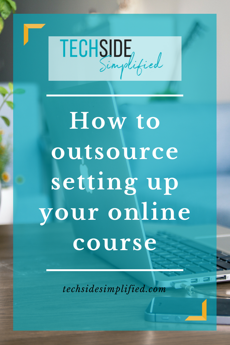 How to outsource setting up your online course.png