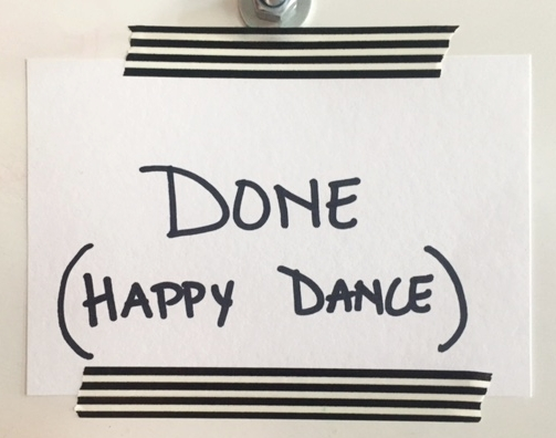 Our goal for each day is to get as many items from our 'To-Do'column to our 'Done' column, or as we like to call it, our 'Happy Dance' column.