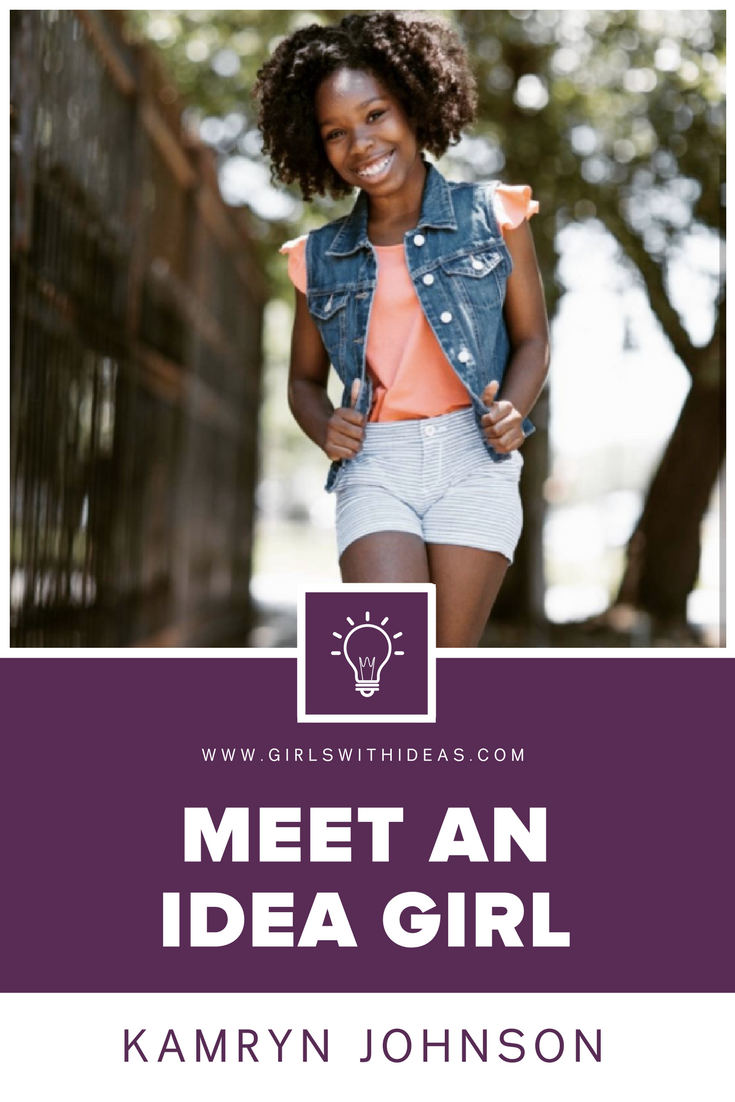 Meet an Idea Girl: Kamryn Johnson from  www.gir lswithideas.com