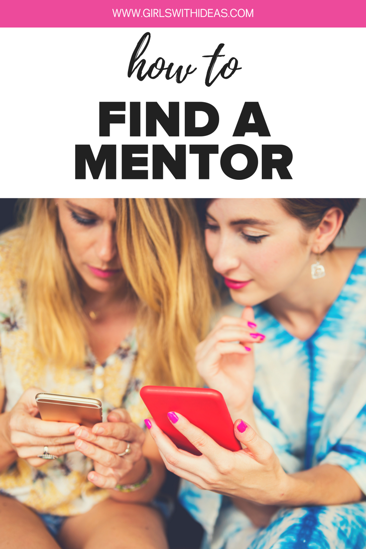 How to Find a Mentor from  www.gir  lswithideas.com