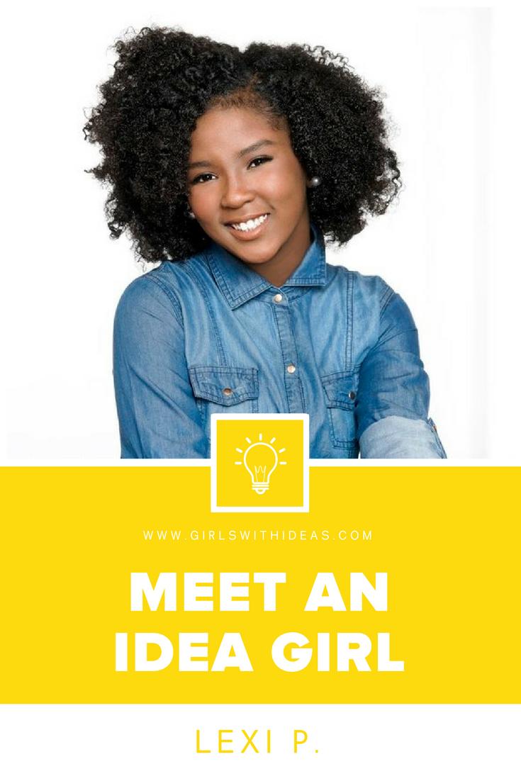 Meet an Idea Girl: Lexi P.