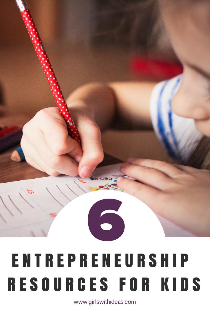 6 Entrepreneurship Resources for Kids from   www  .  gir    lswithideas  .  com