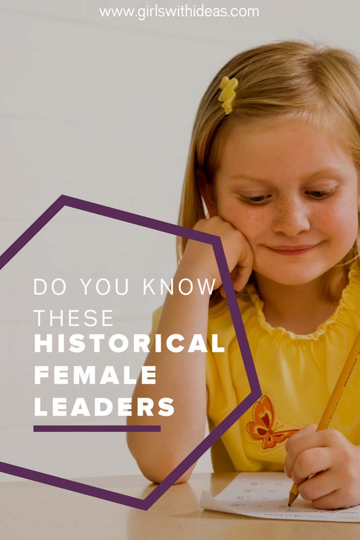Do You Know These Historical Female Leaders? from   www  .    girlswithideas  .  com