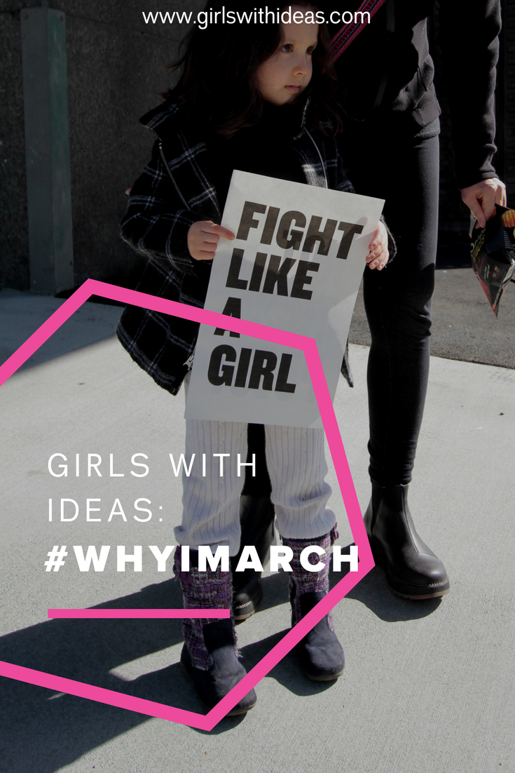 Girls With Ideas: #whyimarch from   www  .  gi    rlswithideas  .  com