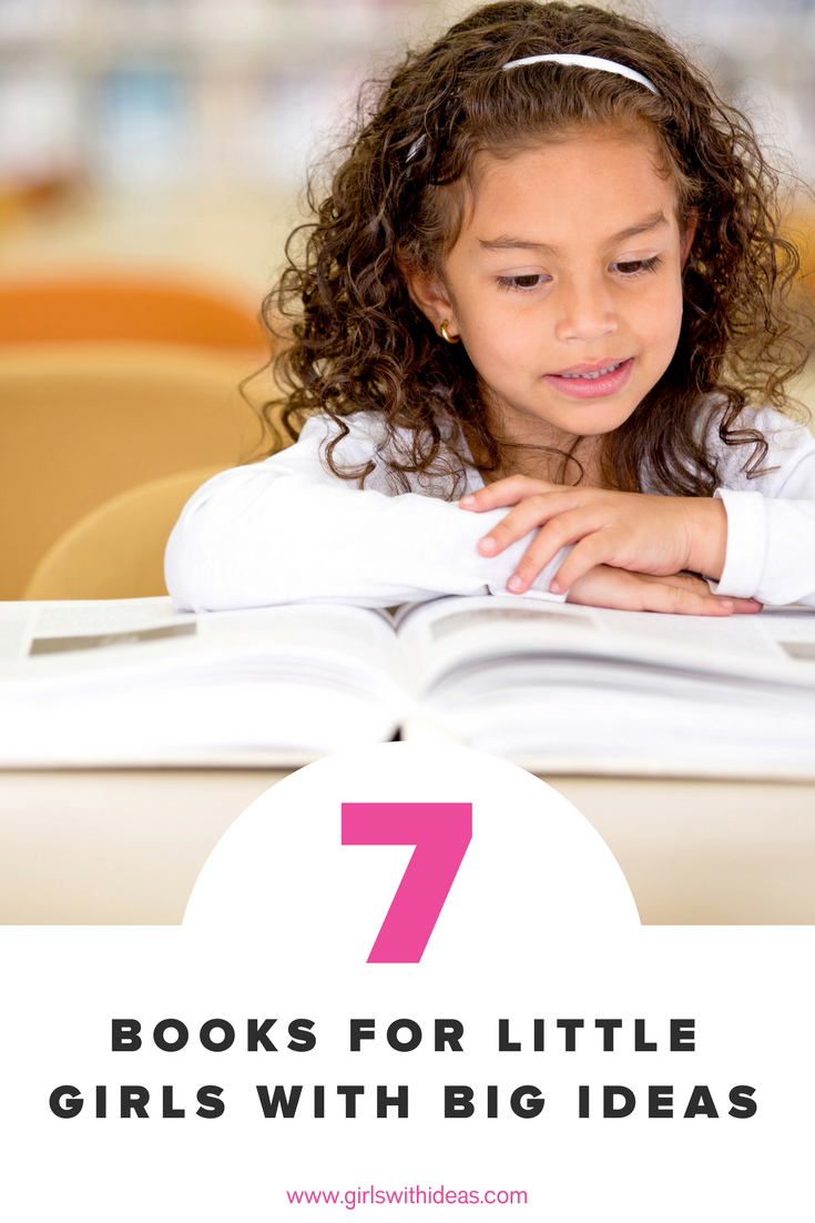 Gift Guide: 7 Books for Little Girls with Big Ideas from   www  .  gi    rlswithideas  .  com