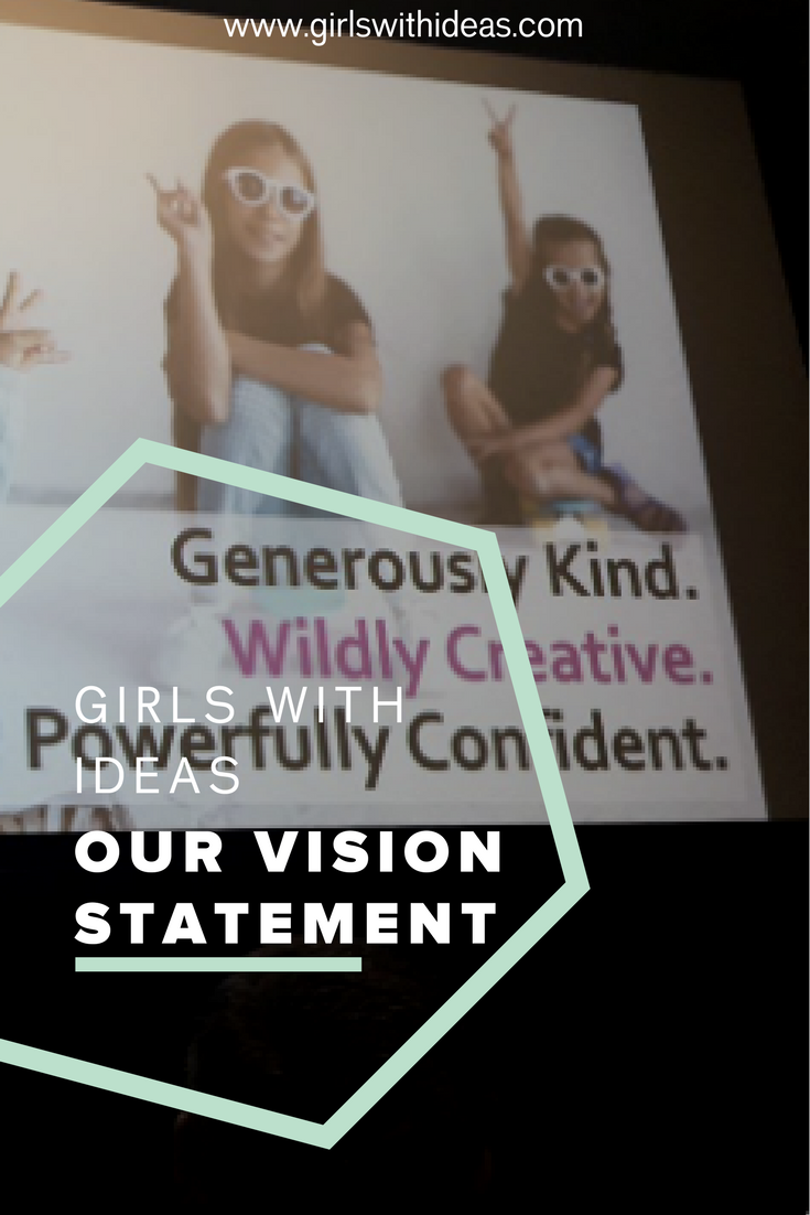 Girls With Ideas: Our Vision Statement from   www  .  gi    rlswithideas  .  com