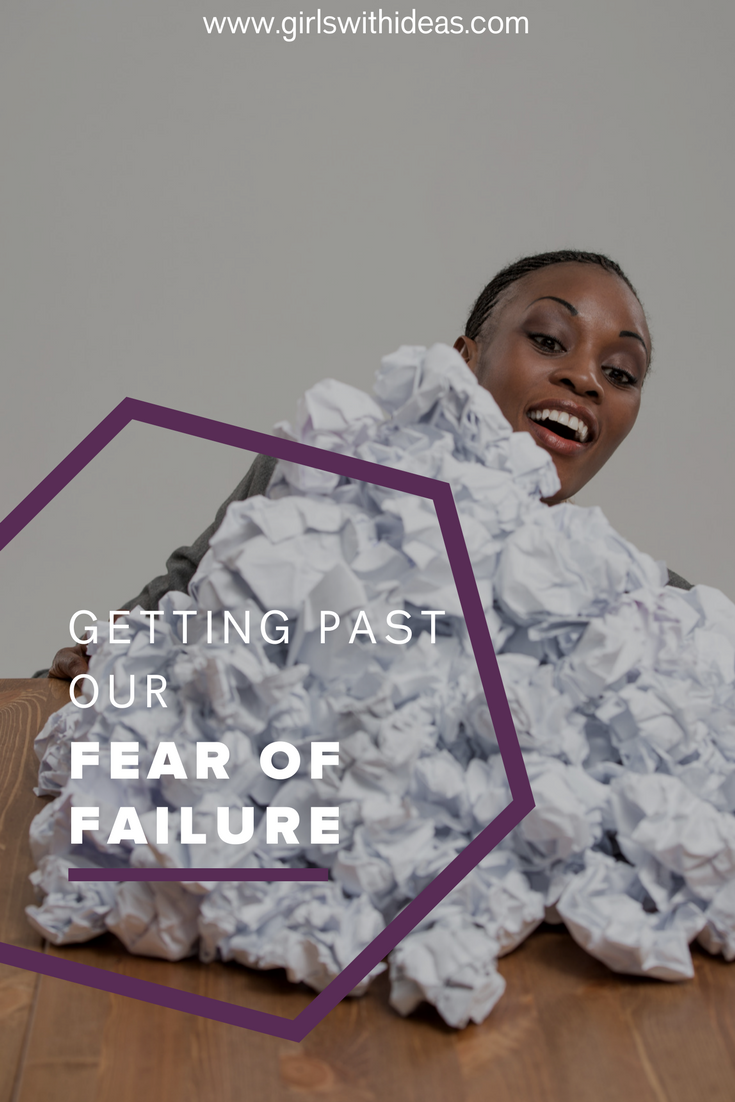 Getting Past Our Fear of Failure from   www  .  girls  withideas.com