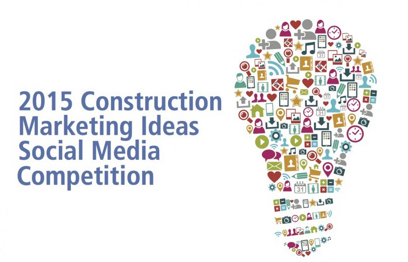 Construction Marketing Ideas 2015 Best Social Media Competition