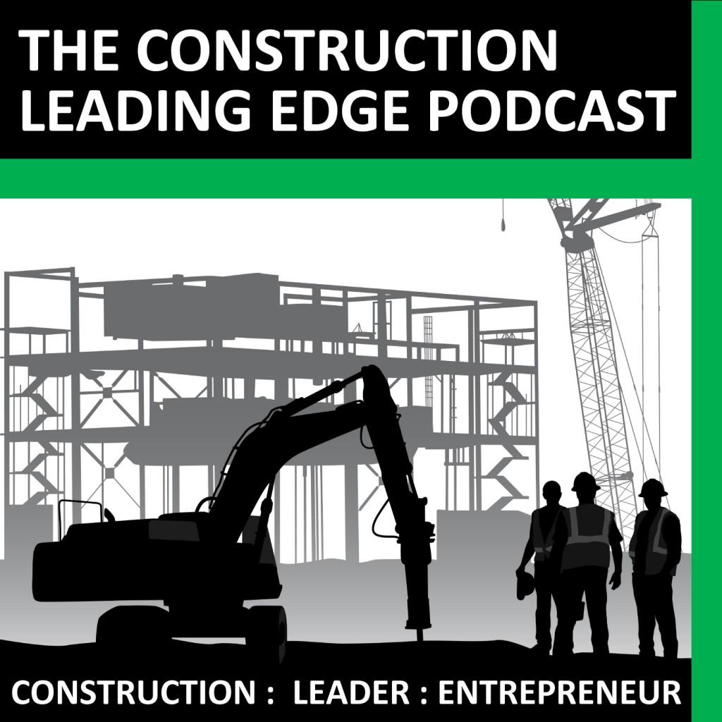 Construction Leading Edge Podcast