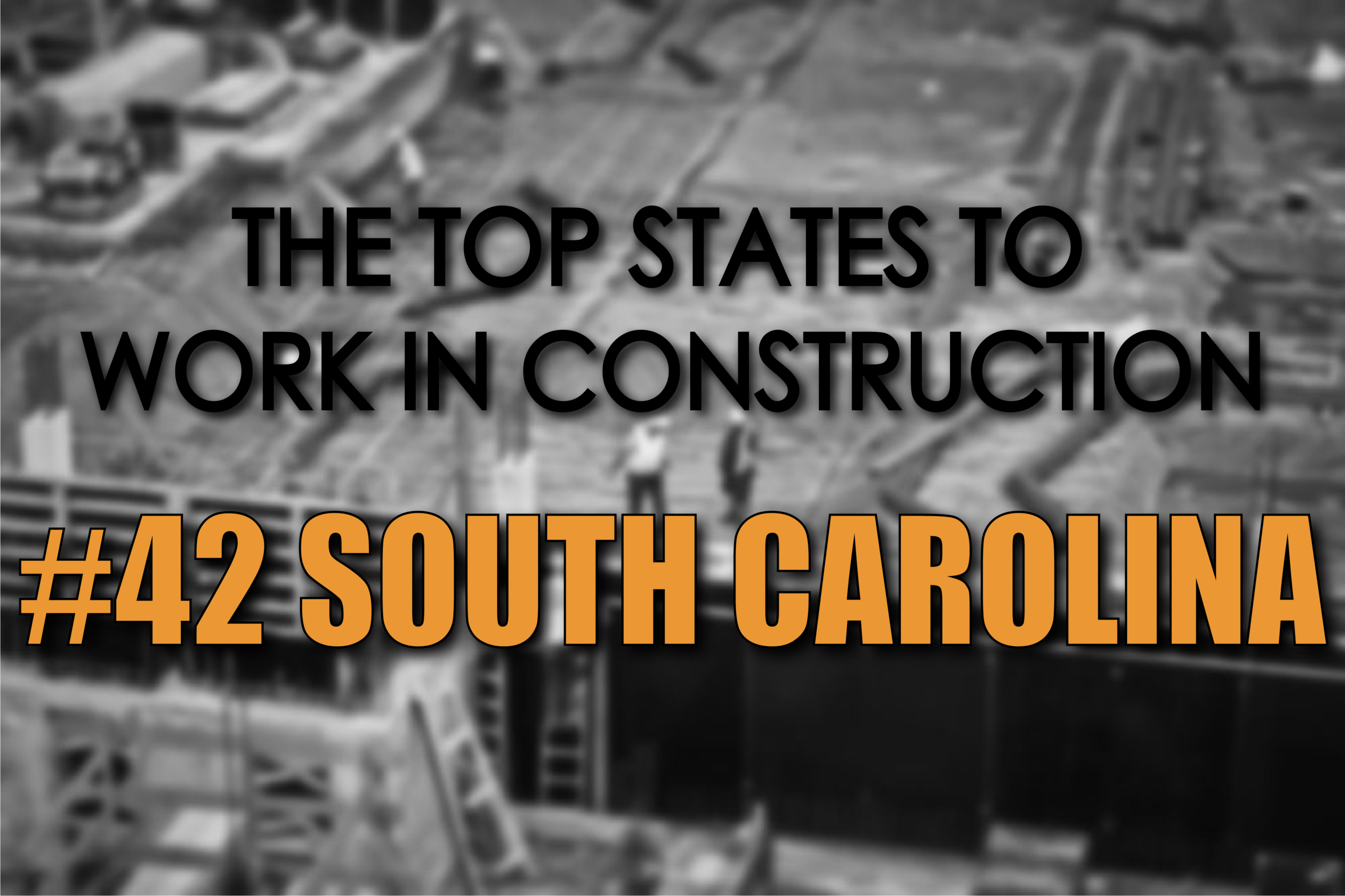 South Carolina best states to work in construction