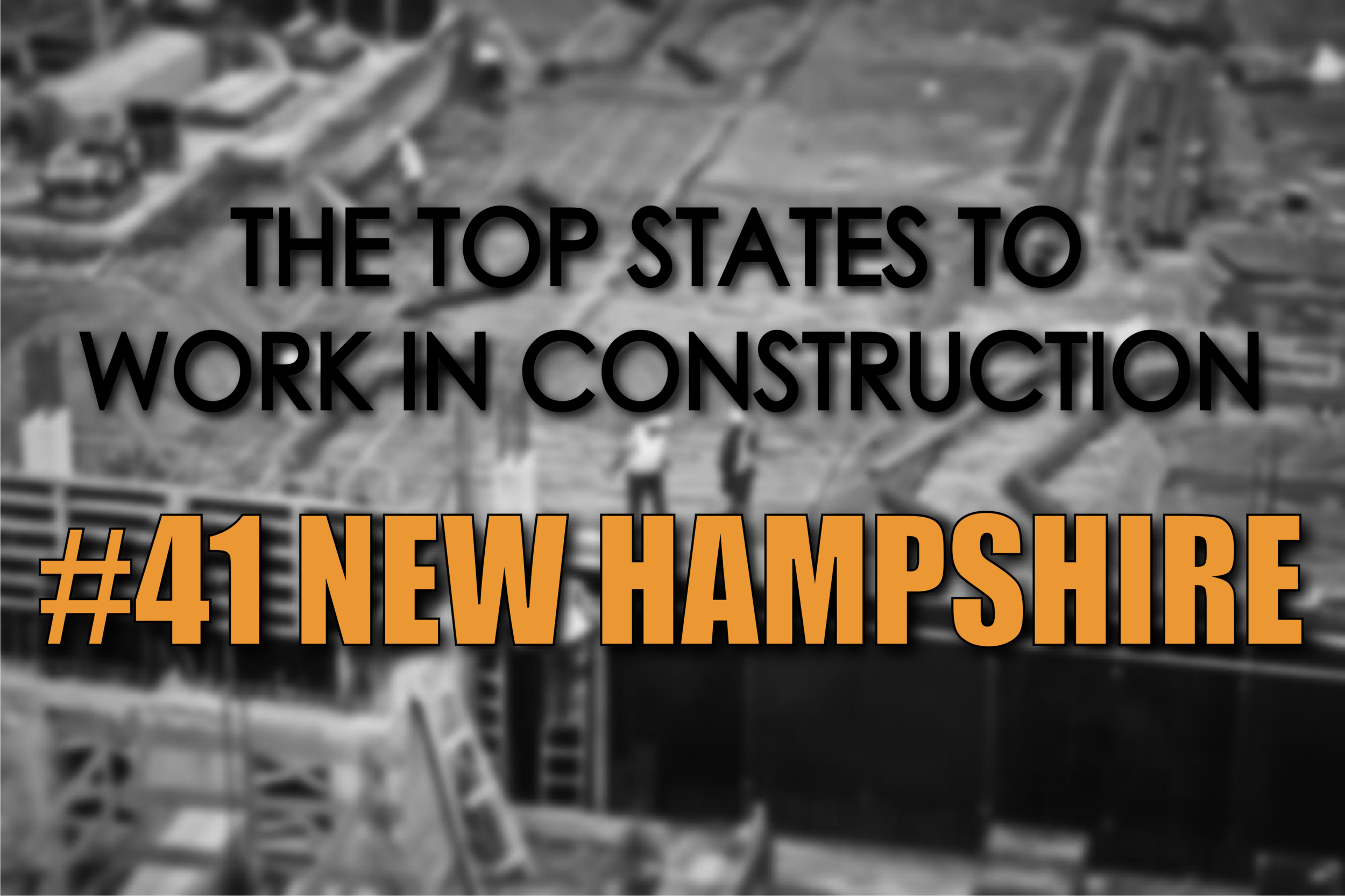 New Hampshire best states to work in construction