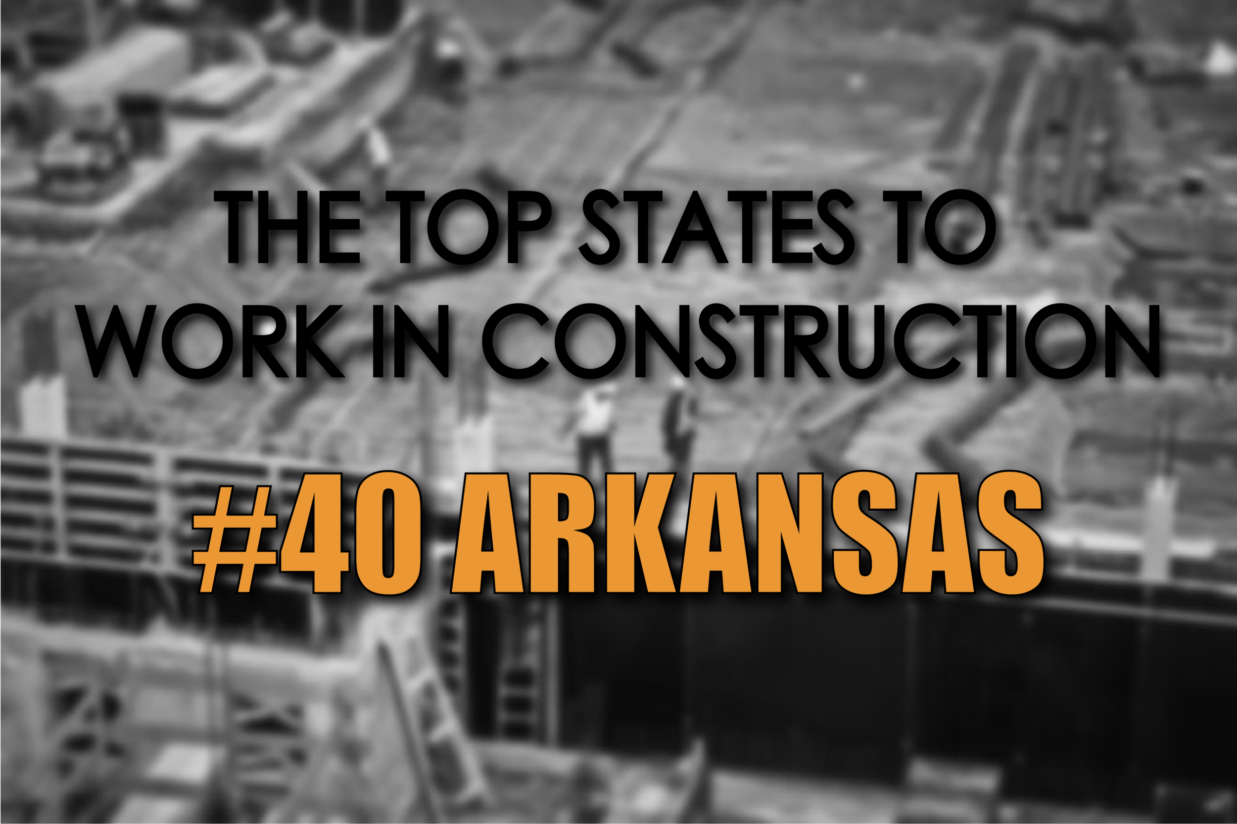 Arkansas best states to work in construction