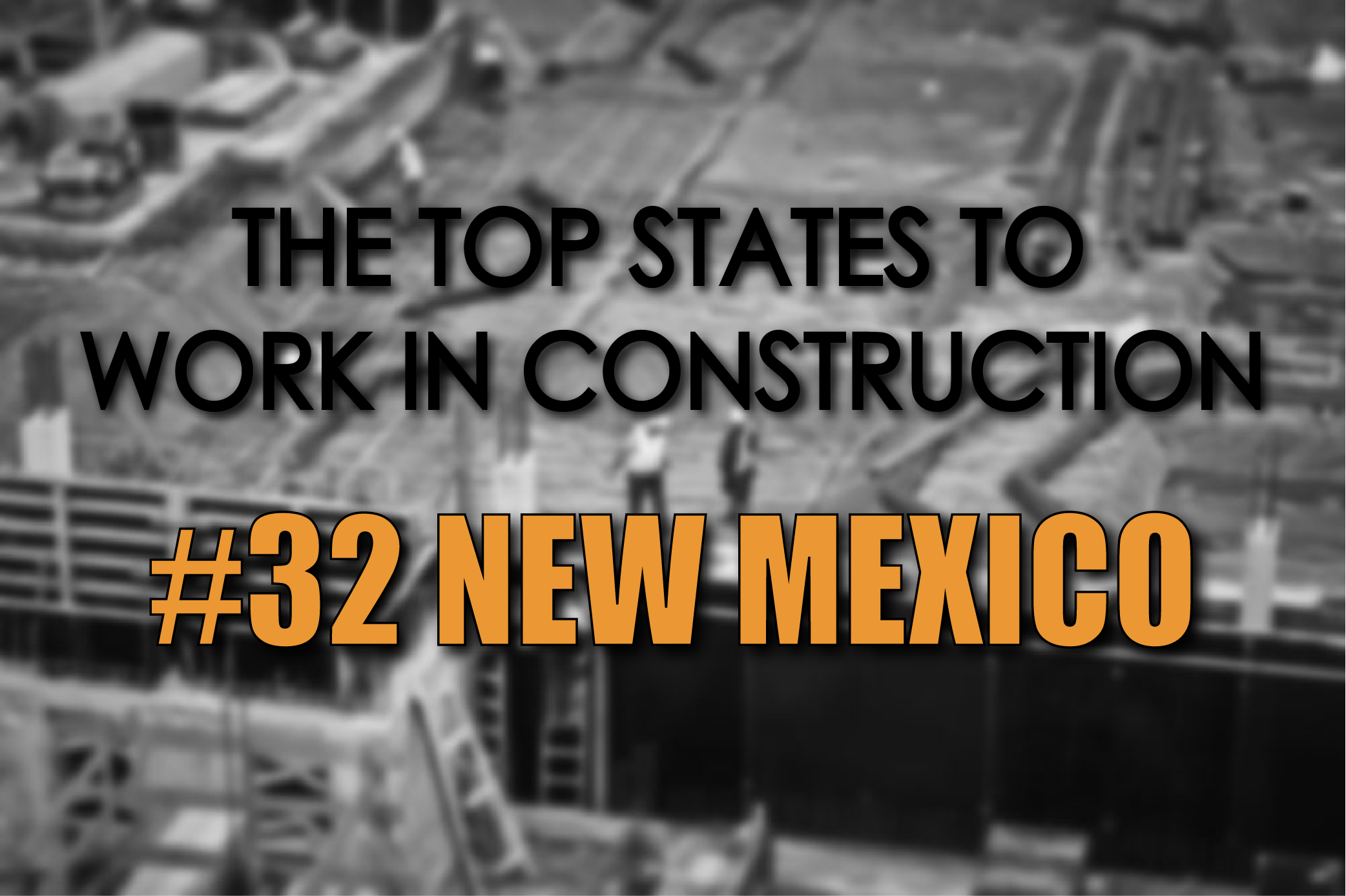 New Mexico best states to work in construction