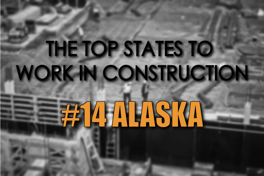 Alaska top states to work in construction