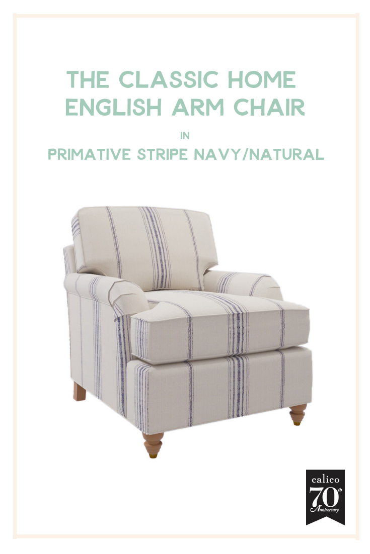 Comfy, cozy and oh-so-inviting, the Classic Home English Arm Chair in Primative Stripe Navy/Natural is all of our casual-cool-countryside dreams come true. This gorgeous, relaxed French-grain-sack-esque fabric paired with this versatile club style makes it a natural fit for almost any cozy corner of the home.