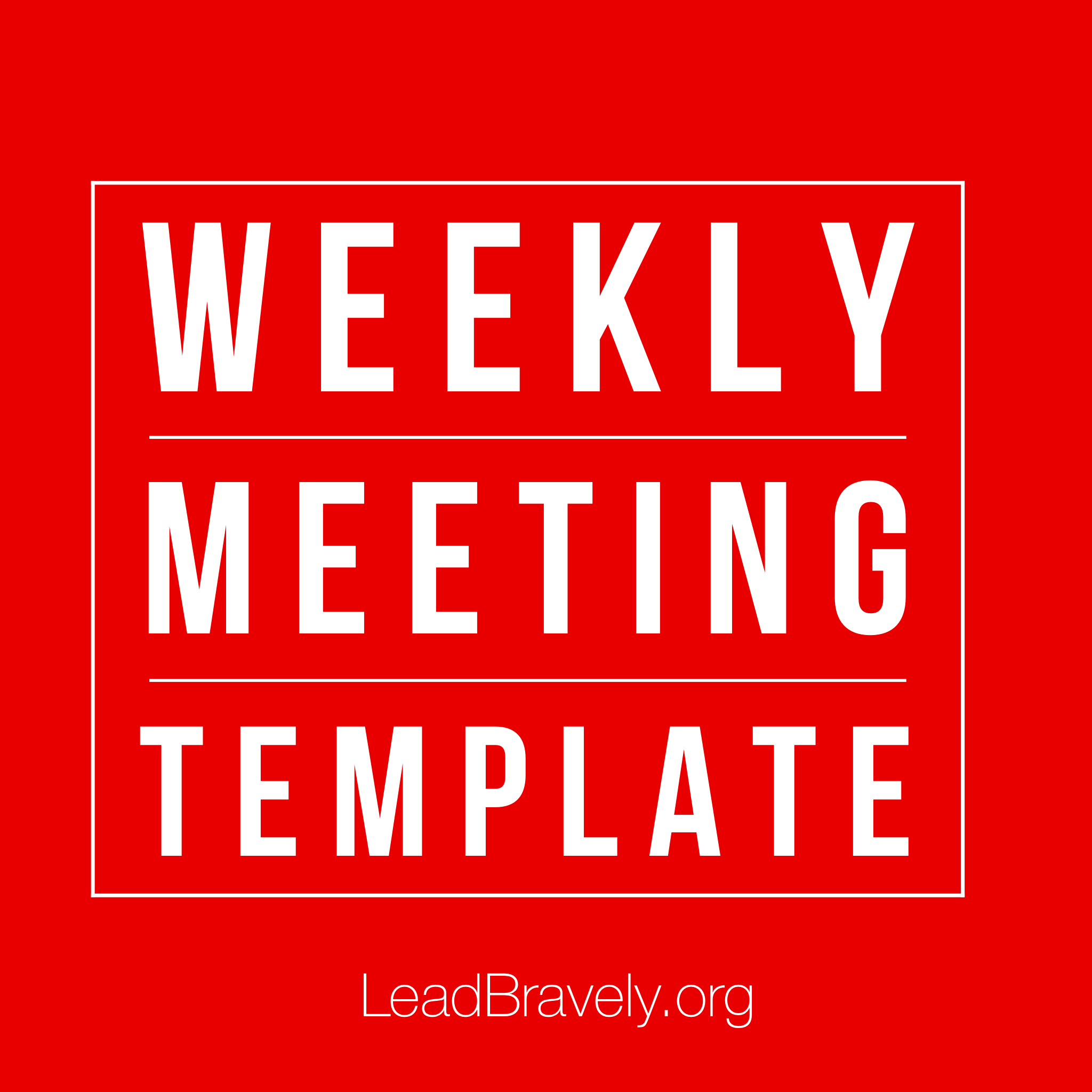 Here is a FREE template of a meeting that will work for you!