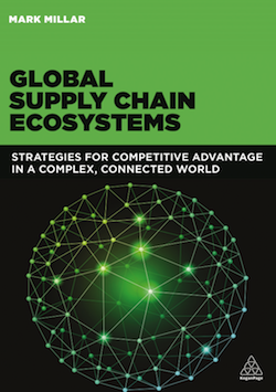 Click the above book cover image for details about Mark's book   Global Supply Chain Ecosystems  , commissioned by Kogan Page of London