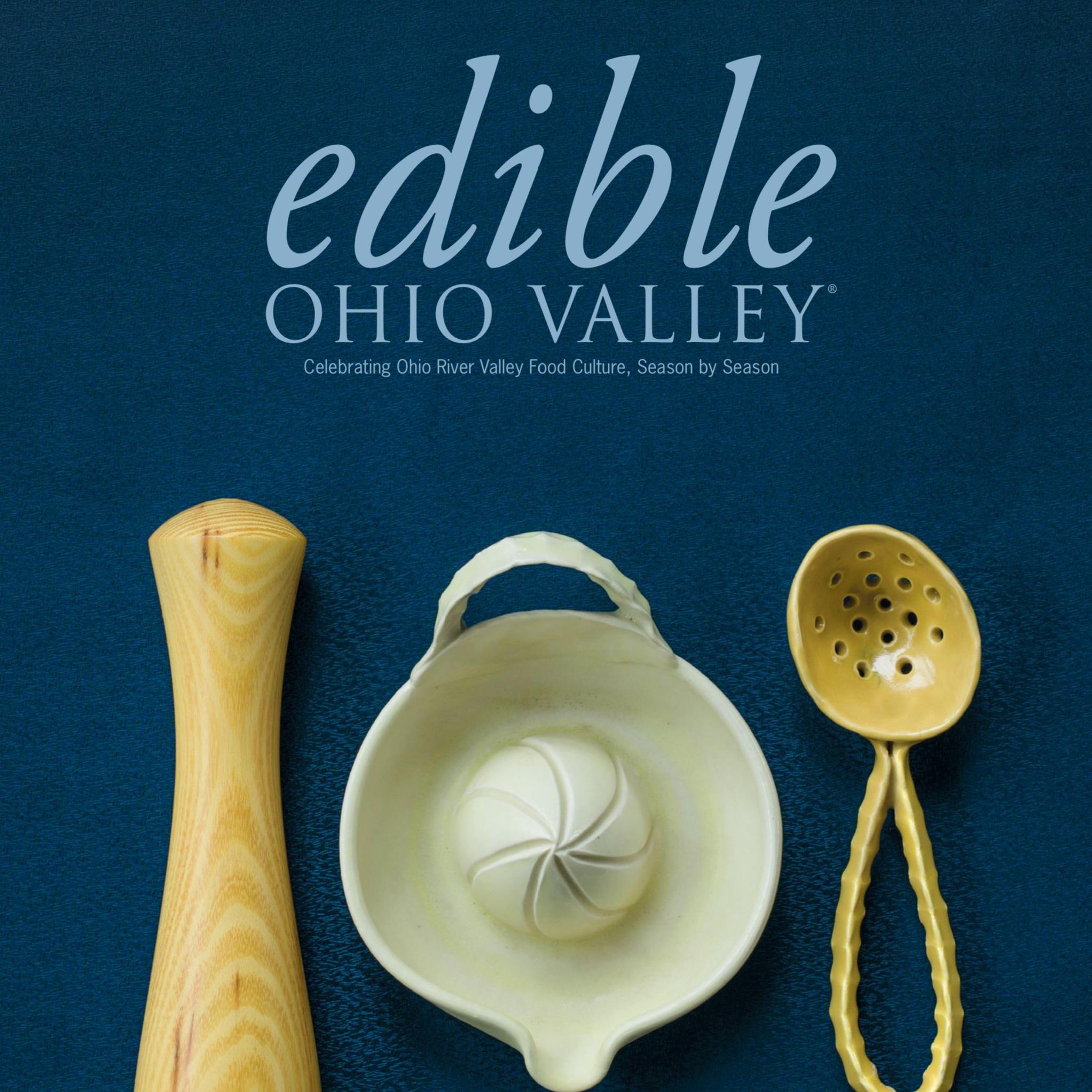 Edible Ohio Valley Gift Guide 2015 – Eat Local, Shop Local - Image via Edible Ohio Valley Magazine • 2015-2016, No. 22