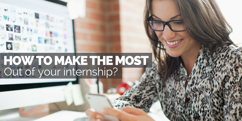 get the most out of your internship program