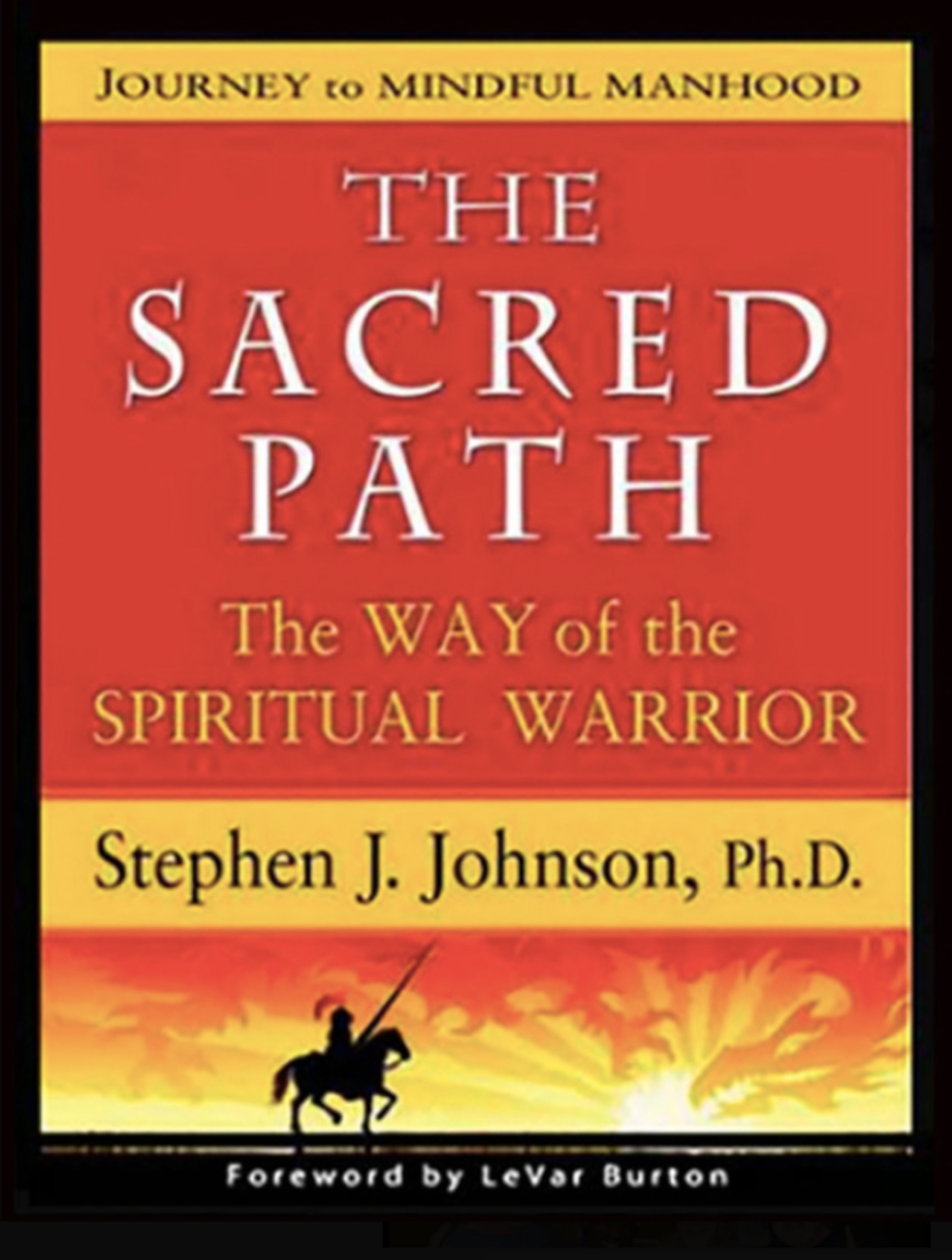 """THE SACRED PATH: THE WAY OF THE SPIRITUAL WARRIOR"""
