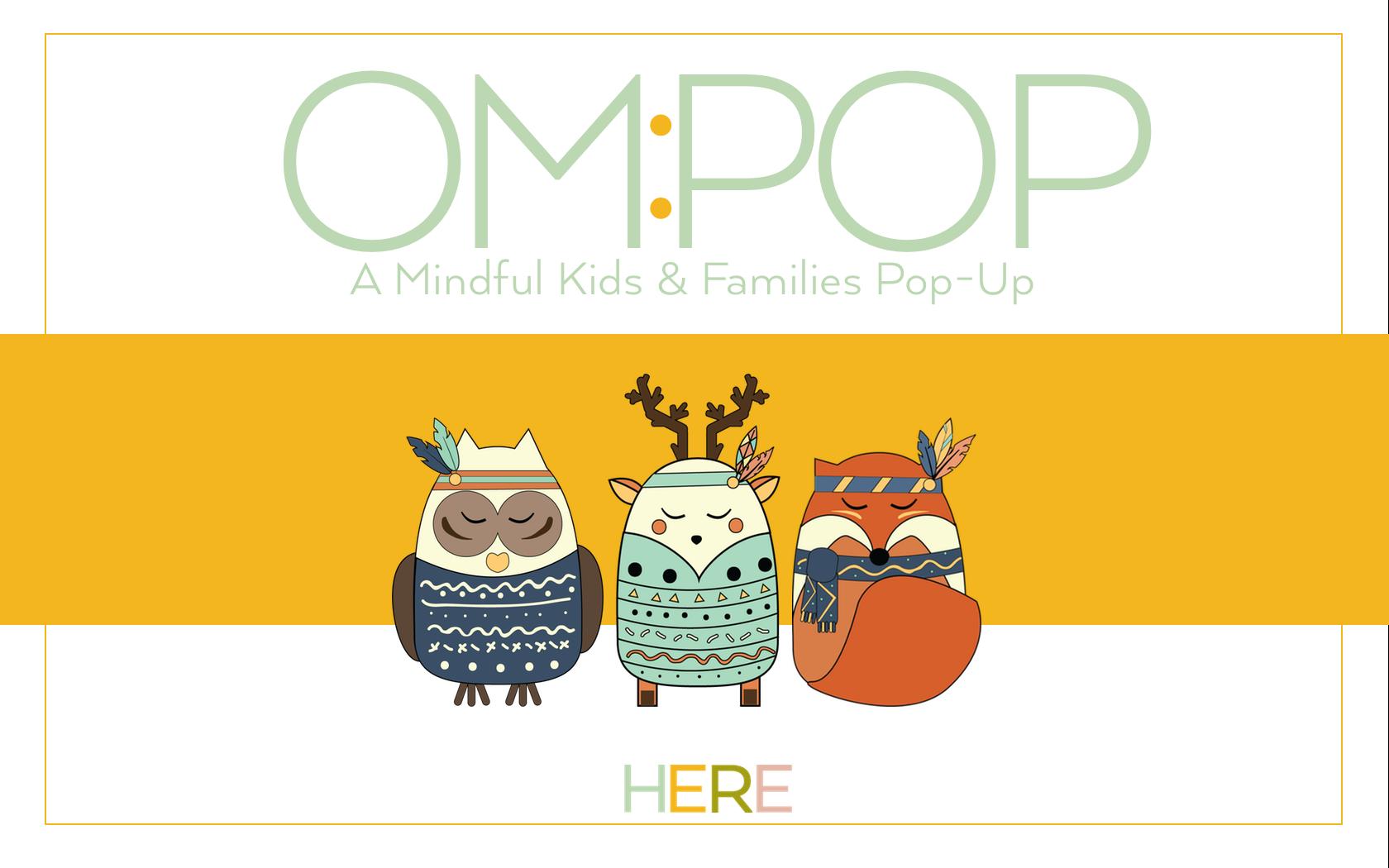 Om:Pop Mindful Pop-Up London