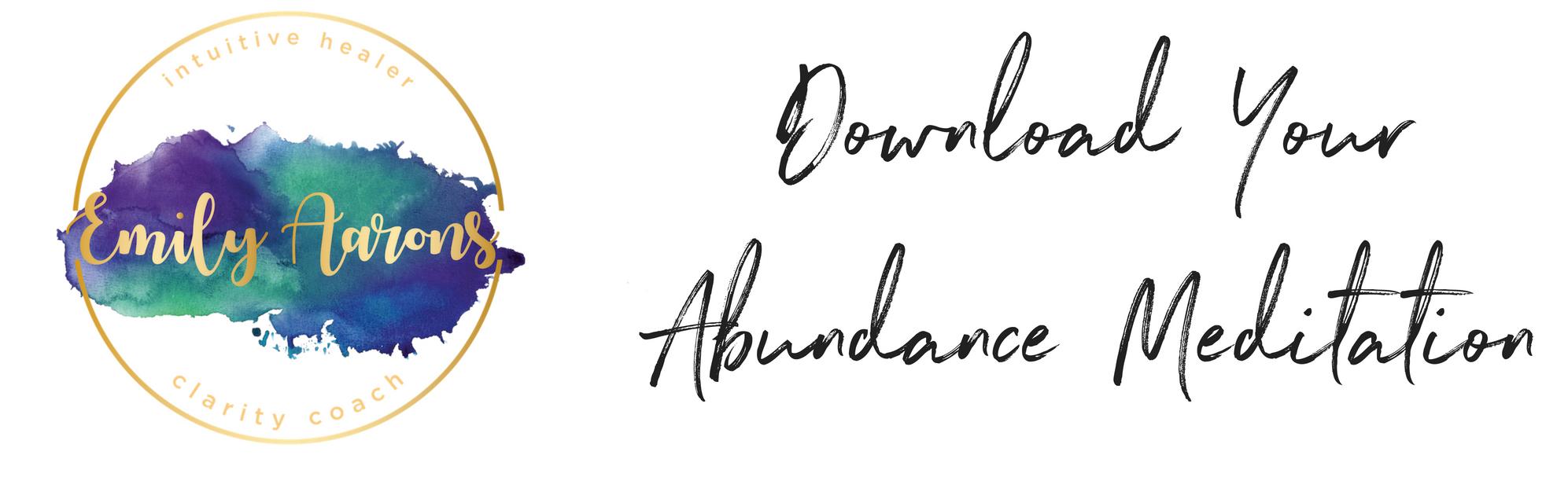 Download Your Abundance Meditation Below.jpg