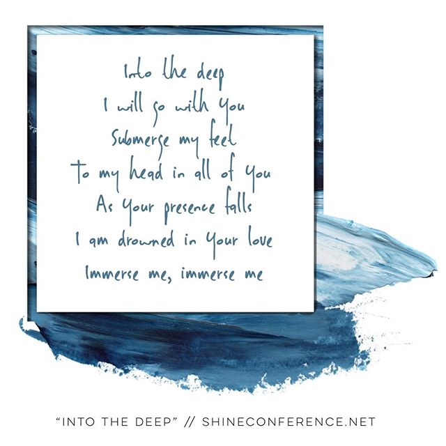 """""""Into the deep I will go with You // Submerge my feet to my head in all of You // As Your Presence falls I am drowned in Your love // Immerse me, immerse me"""" #intothedeep #immerseme #shineconf18"""