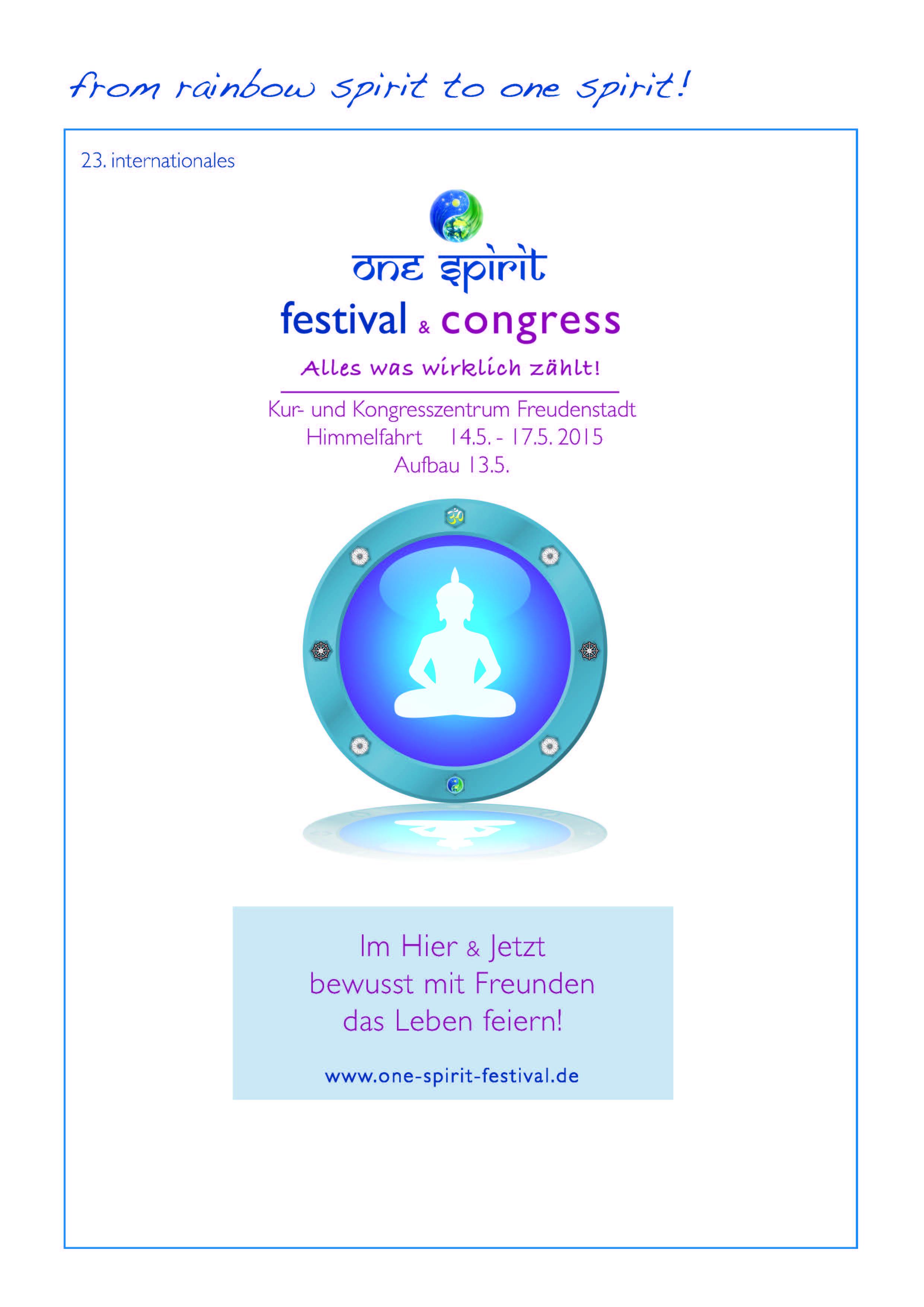 Weitere Informationen entnehmen Sie hier: www.one-spirit-festival.de