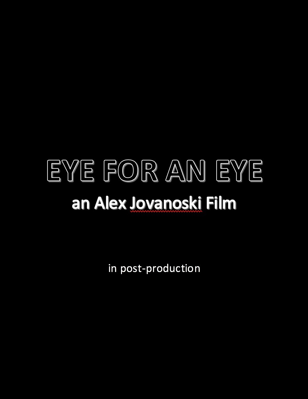 EYE FOR AN EYE POSTER PLACEHOLDER.jpg