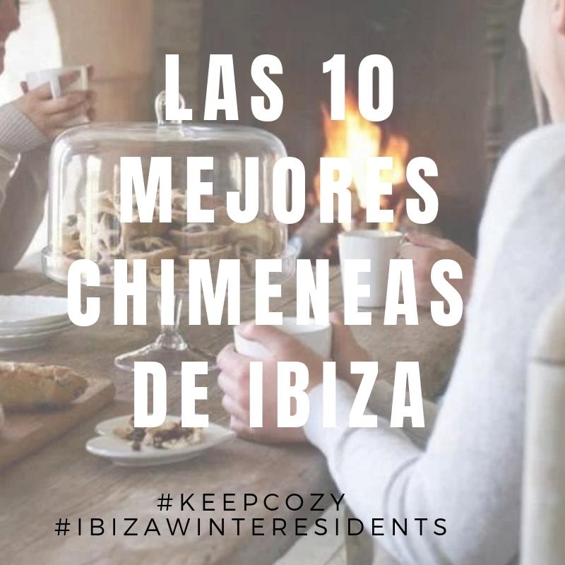 TOP TEN CHIMENEAS EN IBIZA