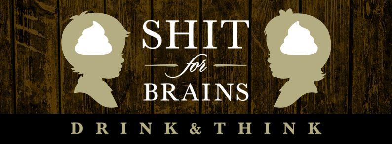 shit for brains.jpg