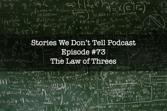 Stories-We-Dont-Tell-Podcast-73-Threes.png