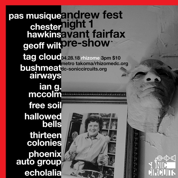 "Saturday April 28th  3PM-11PM     $10   Pas Musique  is a group which creates musical output through the form of abstract sound. The term 'Pas Musique' translates to 'not music' in french, metaphorically negating everything that is established in music and starts from a clean perspective. The viewpoint fuels our creativity to create our own world of beauty. The aesthetic underpinnings are defined by the notion that music can be whatever the ear perceives. It's a conception fueled by the love of life and art. It's a desire for honest artistic self-expression.   Pas Musique started in 1995 out of Brooklyn, NY, USA, driven by the creative talents of Robert L. Pepper working in the mediums of sound and video. Since then Pas Musique has evolved into a collective with many different instrumentations and lineups. Permanent members include Jon ""Vomit"" Worthley, Michael Durek, and Robert Pepper. An additional past member was Amber Brien until 2015. Guests and occasional collaborators include, Brett Zweiman, David Tamura, Cathy Heyden, Jim Tuite, Brandstifter, Robin Storey, Philippe Petit, ZEV!, HATI, Steve Beresford, Will Seesar, Matt Chilton, Anthony Donovan, Chester Hawkins, and many others.   Pas Musique have numerous releases and collaborations. Pas Musique have performed in 17 countries and all throughout the United States. Sound and video installations have also included Chile and the United States. Pas Musique also curates events in New York such as Experi-MENTAL nights, Ambient-Chaos nights and the Experi-MENTAL Festival once a year.  https://pasmusique.bandcamp.com/    chester hawkins:  washington dc, 33+ years active. strong drone, texture-music, and cinematic kosmische electronics to undermine the physics of ego and revel in the mysteries of absence. For fans of neoclassical composition, autumnal heresies, and dissociative amnesia.  chesterhawkins.org    Geoff Wilt  Geoff Wilt is a musician living in Silver Spring, Maryland. His recent work has focused on hardware modular synthesizers and acoustic instruments to create music blending the compositional and improvisational.   GeoffWilt.bandcamp.com     Hallowed Bells  Hallowed Bells is Philadelphia-based musicians Darian Scatton and Alison Stout: electronic songs-without-words and abstract soundscapes.   HallowedBells.com     Ian G. McColm  Ian G. McColm is a multi-instrumentalist and composer residing in Alexandria, Virginia. He has performed nationally and internationally in a variety of ensembles including the drone/ambient duo Nagual, Washington D.C. free-music trio Heart of the Ghost, and with an array of solo artists.   igmnoise.com     Phoenix Auto Group  Phoenix Auto Group (Flag Day Recordings) is an ambient/textural/drone band from Virginia comprised of AvantFairfax veteran Stephen Palke, Raven Bauer Durham, James Wolf, and Will Thornton. Live performances frequently involve visual projections.   Facebook.com/phoenixautogroup      Tag Cloud  is the solo drone/experimental project of DC experimental music mainstay Chris Videll. The project started in 2010 as experiments with field recordings and has come to include kit electronics, analog and semi-modular synths, cheap keyboards, and occasional acoustic drone instruments and percussion. Influences include various minimalists, Krautrock, noise, all kinds of environmental sounds, and particularly the experimental scene in DC. Other projects include BLK TAG with James S. Adams (BLK w/Bear, Stylus) and Zschwishenzug with Gary Rouzer and Phong Tran (Halo Valley, The Shouts from the Sea).    Thirteen Colonies  is the solo project of longtime DC musician Paul Joyner (PJB, The Deads, AfterMarket, Blair).   slowfidelity.bandcamp.com"