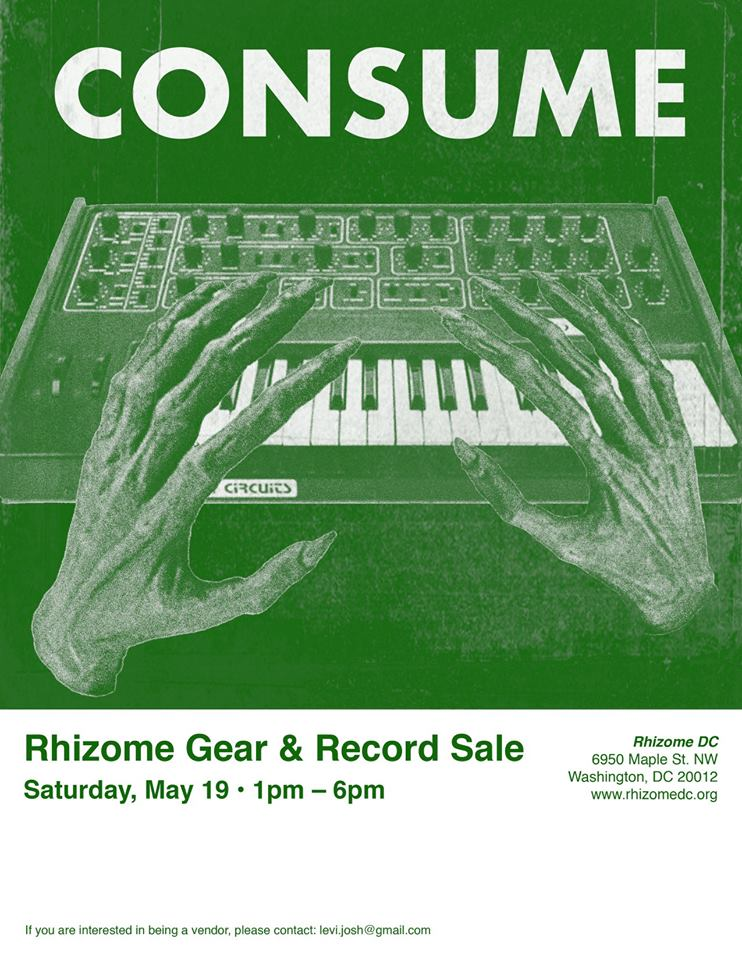 On Saturday, May 19 Rhizome will host a music equipment / record sale from 1pm to 6pm! Vendors and musicians from all over the DMV area will be selling their used music equipment and records!  Expect:  SYNTHS PEDALS GUITARS TAPE DECKS RECEIVERS SPEAKERS AMPS MISC. GEAR RECORDS TAPES BOOKS/PERIODICALS/ZINES FREE PILE  DJs, FOOD, and DEALS!  If you are interested in being a vendor, e-mail levi.josh@gmail.com to reserve a table. We are asking vendors for a $20 table fee that will directly benefit Rhizome.