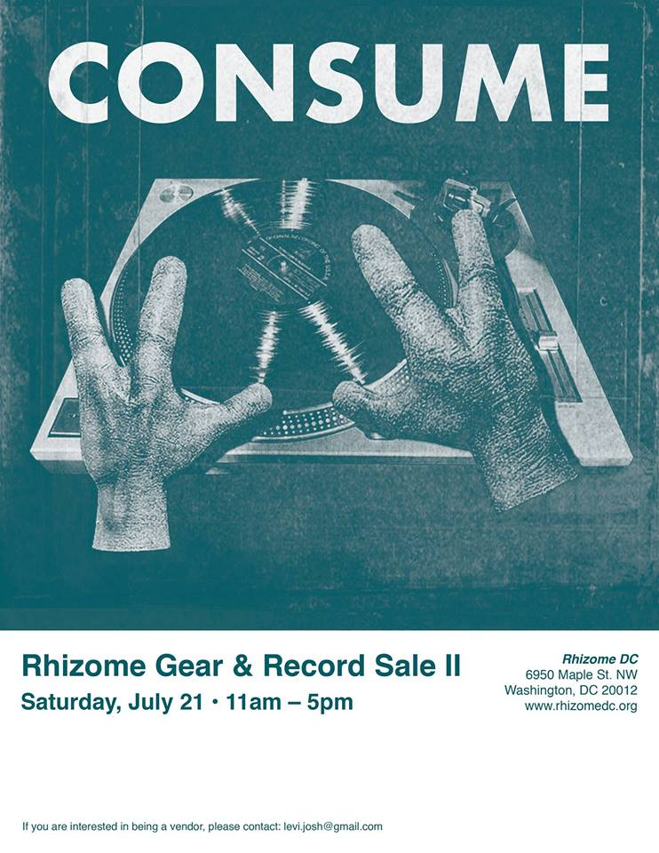Saturday July 21st 11AM-5PM    On Saturday, July 21 Rhizome will host a music equipment / record sale from 11am to 5pm! Vendors and musicians from all over the DMV area will be selling their used music equipment and records!  Expect:  SYNTHS PEDALS GUITARS TAPE DECKS RECEIVERS SPEAKERS AMPS MISC. GEAR RECORDS TAPES BOOKS/PERIODICALS/ZINES FREE PILE  If you are interested in being a vendor, e-mail levi.josh@gmail.com to reserve a table. We are asking vendors for a $20 table fee that will directly benefit Rhizome.