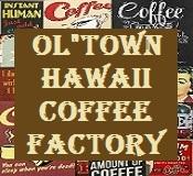 ol-town-hawaii-coffee-factory-click-on-1.jpg