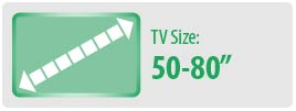 """TV Size: 50""""- 80"""" 