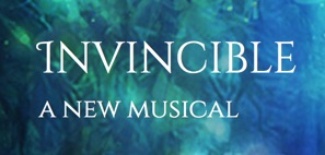 INVINCIBLE   As twin princesses, Meg and Lena, prepare to take over the kingdom, Lena refuses to be limited by her wheelchair, when a horse named INVINCIBLE takes her on a life-changing adventure.  Book: MAGGIE HERSKOWITZ  Music/Lyrics: MARK SONNENBLICK   WEBSITE