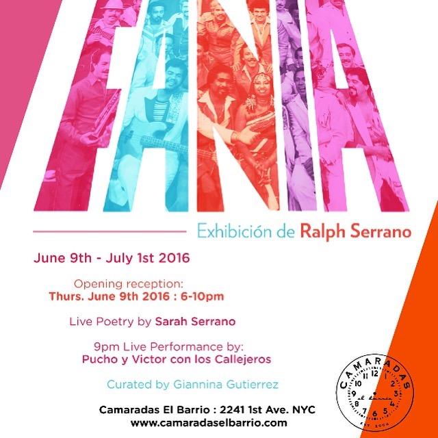 FANIA, Solo Exhibition Ralph Serrano , Camaradas El Barrio June 2016