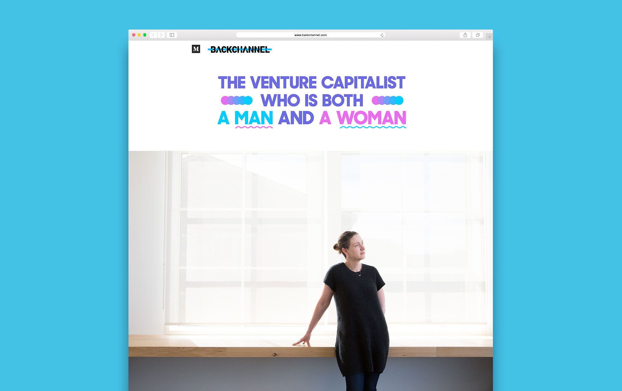 The Venture Capitalist Who is Both a Man and a Woman  by Jessi Hempel Photography by Michelle Le
