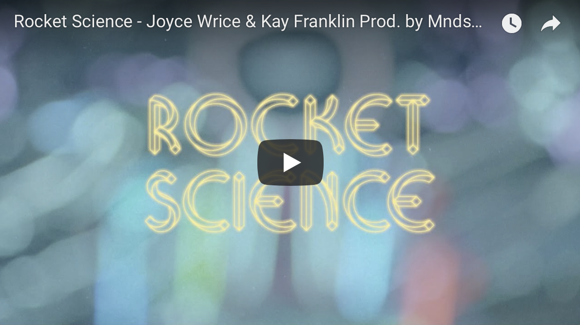 """Rocket Science"" Joyce Wrice"
