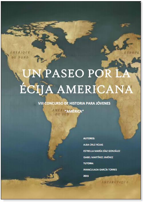 """2º premio """"Un paseo por la Écija americana"""" Alba Cruz Roja, Estrella María Díaz González e Isabel Martínez Jiménez."""