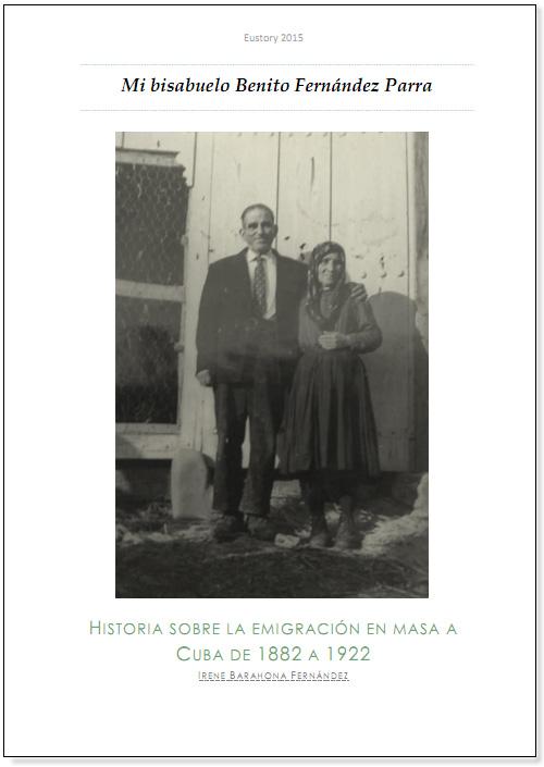 """Accesit """"Mi bisabuelo Benito Fernández Parra. Historia sobre la emigración en masa a Cuba de 1882 a 1922"""" Irene Barahona Fernández."""