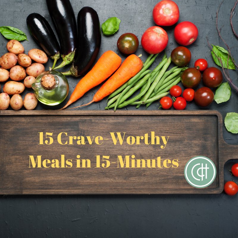 15 Crave-Worthy Meals in 15-Minutes.png