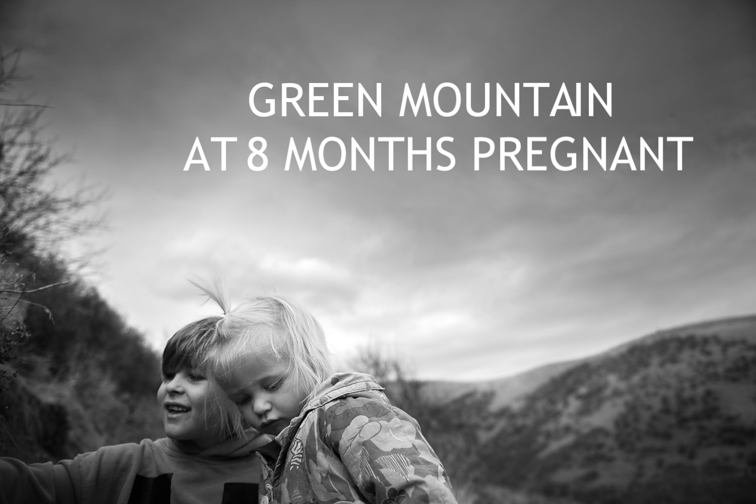 Green Mountain at 8 Months Pregnant
