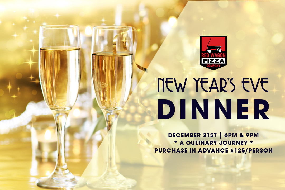 New Year's Eve Dinner at Red Wagon Pizza