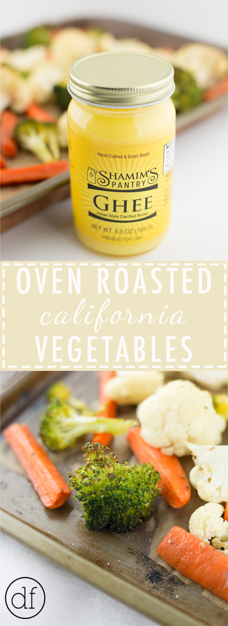 Roasted California Vegetables, Paleo, Recipes, Simple, Weeknight, Benefits of Ghee, Ghee, Clarified Butter, Oven Roasted, Whole30, 21 Day Sugar Detox, 21DSD, Health Coach